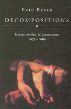 Decompositions: Essays on Art & Literature, 1973-1989