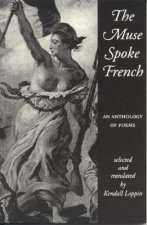 The Muse Spoke French: An Anthology of Poems