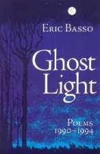 Ghost Light: Poems 1990-1994