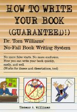 How to Write Your Book. Guaranteed!