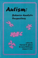 Autism: Behavior-Analytic Perspectives