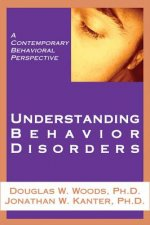 Understanding Behavior Disorders: A Contemporary Behavioral Perspective