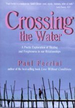 Crossing the Water: A Poetic Exploration of Healing and Forgiveness in Our Relationships