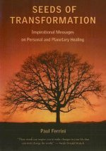Seeds of Transformation: Inspirational Messages on Personal and Planetary Healing