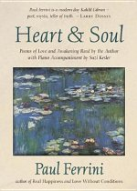 Heart and Soul: Poems of Love and Awakening Read by Paul Ferrini