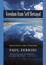 Freedom from Self-Betrayal: Spiritual Mastery Talks at Palm Island