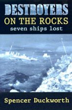 Destroyers on the Rocks: Seven Ships Lost