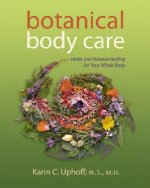Botanical Body Care: Herbs and Natural Healing for Your Whole Body