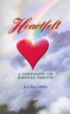 Heartfelt: A Companion for Bereaved Parents