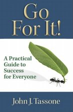 Go for It!: A Practical Guide to Success for Everyone