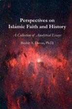 Perspectives on Islamic Faith and History: A Collection of Analytical Essays