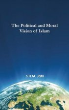 The Political and Moral Vision of Islam