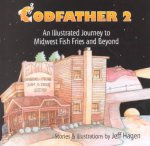Codfather 2: An Illustrated Journey to Midwest Fish Fries and Beyond
