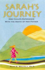 Sarah's Journey: One Child's Experience with the Death of Her Father