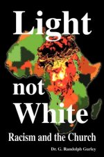 Light Not White: Racism and the Church