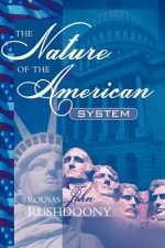 The Nature of the American System