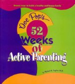 Doc Pop's 52 Weeks of Active Parenting: Proven Ways to Build a Healthy and Happy Family