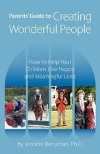 Parents' Guide to Creating Wonderful People