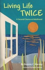 Living Life Twice: A Second Chance at Adulthood