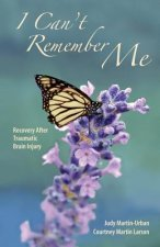 I Can't Remember Me: Recovery After Traumatic Brain Injury