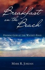 Breakfast on the Beach: Finding God at the Water's Edge