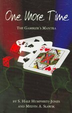 One More Time: The Gambler's Mantra