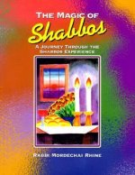 The Magic of Shabbos: A Journey Through the Shabbos Experience