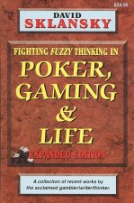 Poker, Gaming, & Life: Fighting Fuzzy Thinking in