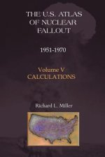 U.S. Atlas of Nuclear Fallout 1951-1970 Calculations