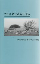 What Wind Will Do: Poems