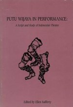 Putu Wijaya in Performance: A Script and Study in Indonesian Theatre