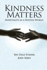 Kindness Matters: Hospitality in a Hostile World