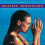 Healing Meditation: Nourish Mind, Body and Spirit