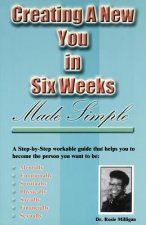Creating a New You in Six Weeks Made Simple