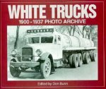 White Trucks 1900-1937 Photo Archive: Photographs from the National Automotive History Collection of the Detroit Public