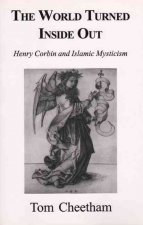 The World Turned Inside Out: Henry Corbin and Islamic Mysticism