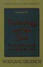 Technology and the Soul: From the Nuclear Bomb to the Worldwide Web
