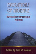 Evocations of Absence: Multidisciplinary Perspectives on Void States