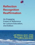 Reflection, Recognition, Reaffirmation: An Engaging Frame of Reference for Leisure Education