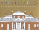 Monticello in Measured Drawings: Drawings by the Historic American Buildings Survey / Historic American Engineering Record, Nationa Park Service