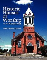 Historic Houses of Worship in the Northwest