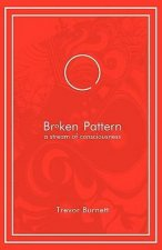 Broken Pattern - A Stream of Consciousness