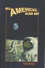 All-American Alien Boy: Science Fiction about Missouri, Tennessee, New Hampshire, Massachusetts, North Carolina & the Afterlife