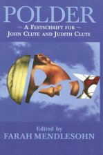Polder: A Festschrift for John Clute and Judith Clute