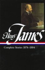 Henry James: Complete Stories 1874-1884