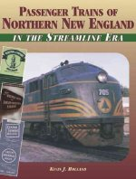 Passenger Trains of Northern New England: In the Streamline Era