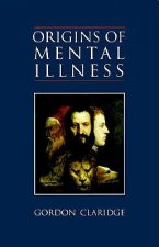 Origins of Mental Illness