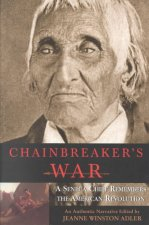 Chainbreaker's War: A Seneca Chief Remembers the America