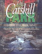 The Catskill Park: Inside the Blue Line: The Forest Preserve & Mountain Communities of America's Firts Wilderness