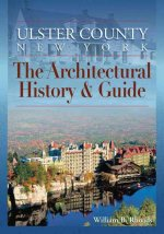 Ulster County, New York: The Architectural History & Guide